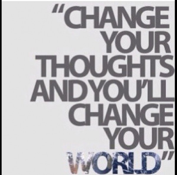 Change your thoughts and youll change your world 001