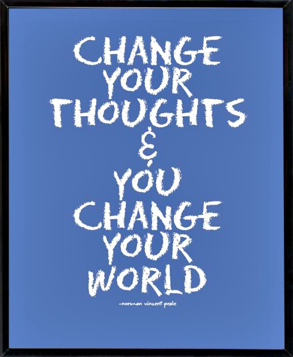 Change your thoughts you can change your world