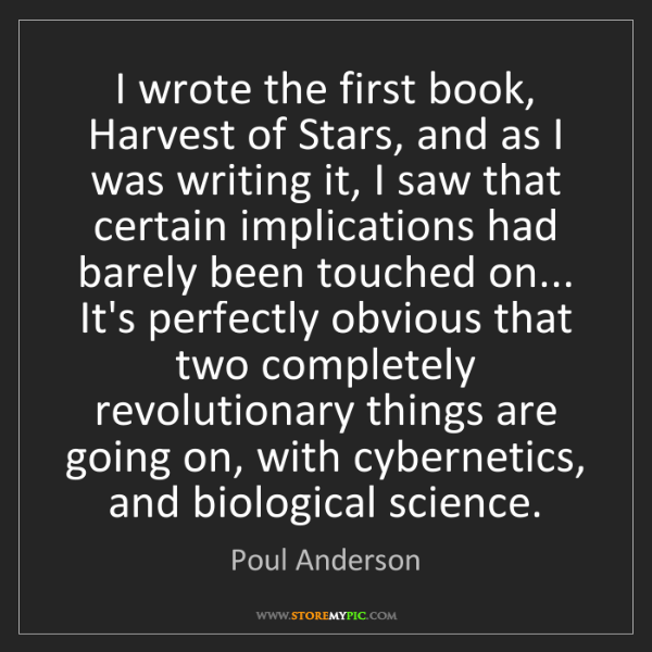 Poul Anderson: I wrote the first book, Harvest of Stars, and as I was...