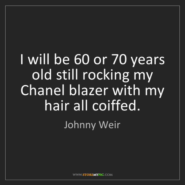 Johnny Weir: I will be 60 or 70 years old still rocking my Chanel...