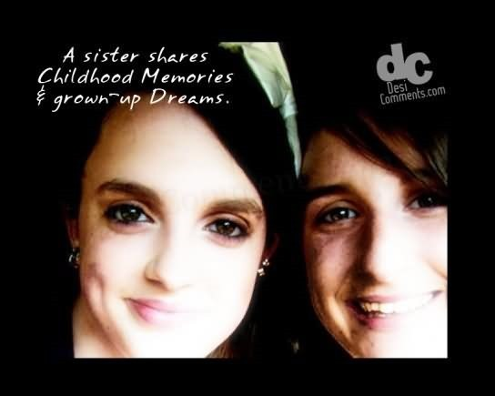 A sister shares childhood memories happy sisters day