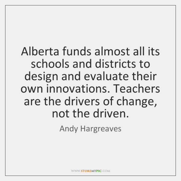 Alberta funds almost all its schools and districts to design and evaluate ...