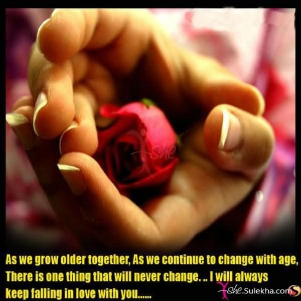 As we grow older together happy rose day