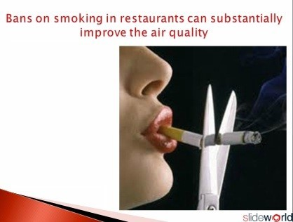 Bans on smoking in restaunrants can substantially improve the air quality world no tobacco day