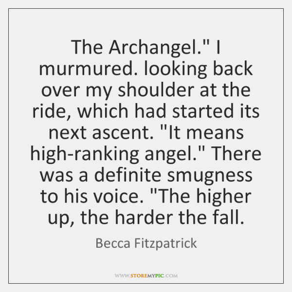 """The Archangel."""" I murmured. looking back over my shoulder at the ride, ..."""