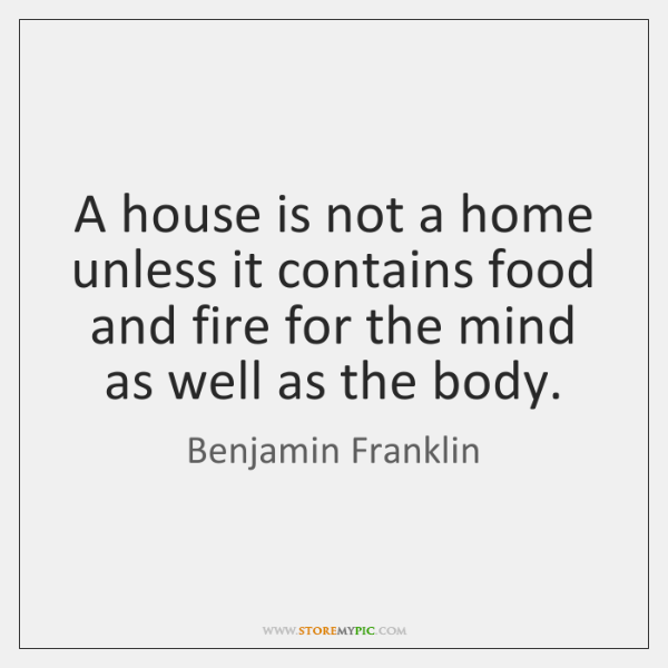 A House Is Not A Home Unless It Contains Food And Fire Storemypic