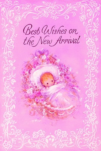 Best wishes on the new arrival new baby