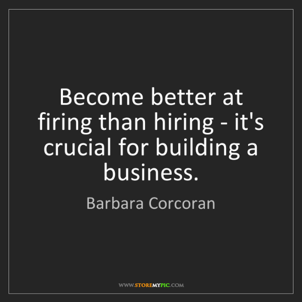 Barbara Corcoran: Become better at firing than hiring - it's crucial for...