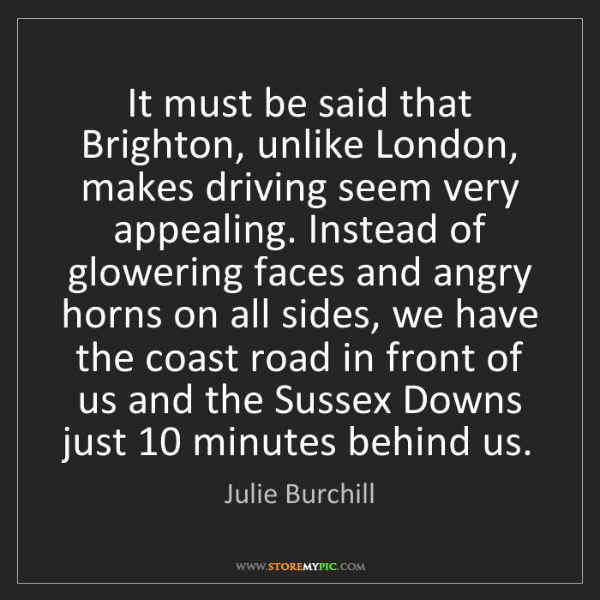 Julie Burchill: It must be said that Brighton, unlike London, makes driving...