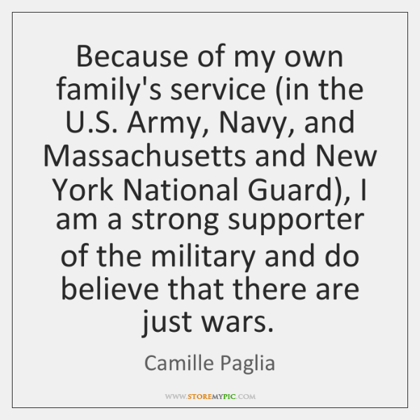 Because of my own family's service (in the U.S. Army, Navy, ...