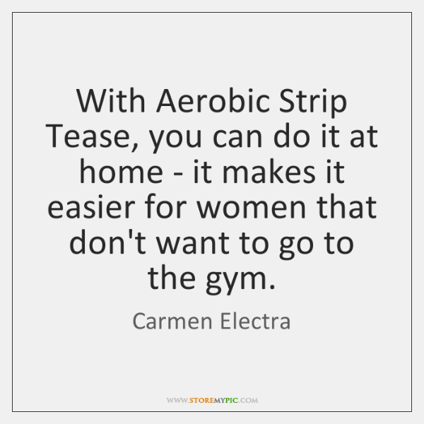 With Aerobic Strip Tease, you can do it at home - it ...