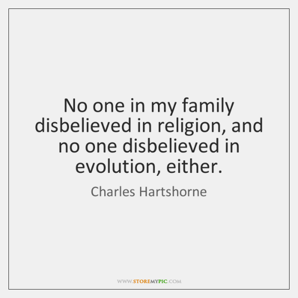 No one in my family disbelieved in religion, and no one disbelieved ...