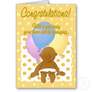 Congratulations with a new baby your lives will be changing