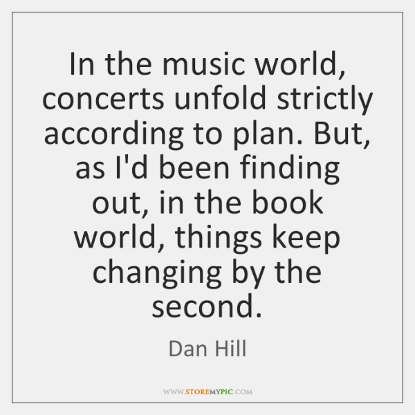 In the music world, concerts unfold strictly according to plan. But, as ...