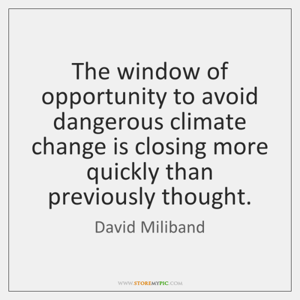 The window of opportunity to avoid dangerous climate change is closing more ...