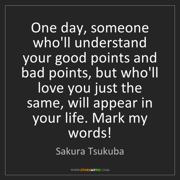 Sakura Tsukuba: One day, someone who'll understand your good points and...