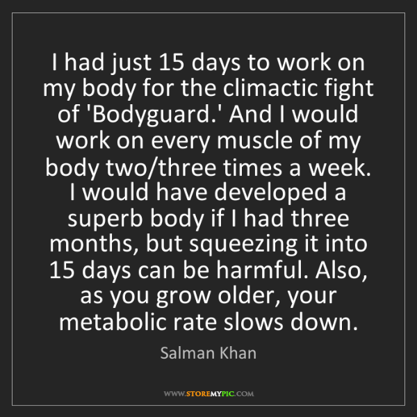Salman Khan: I had just 15 days to work on my body for the climactic...