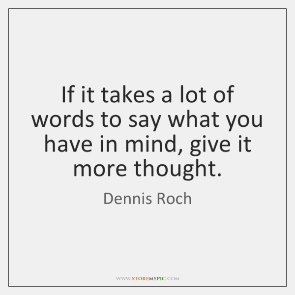 If it takes a lot of words to say what you have ...