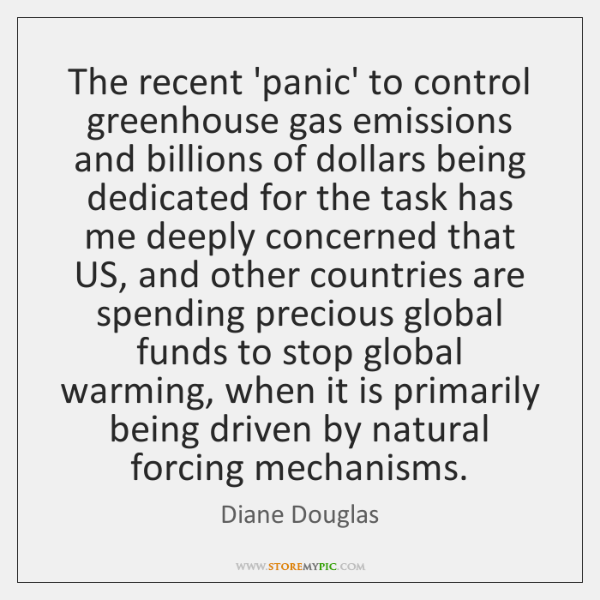 The recent 'panic' to control greenhouse gas emissions and billions of dollars ...