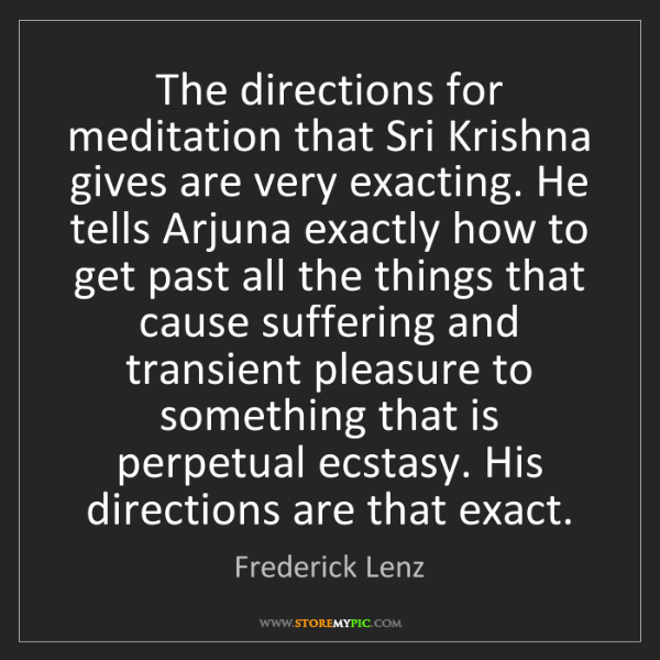 Frederick Lenz: The directions for meditation that Sri Krishna gives...