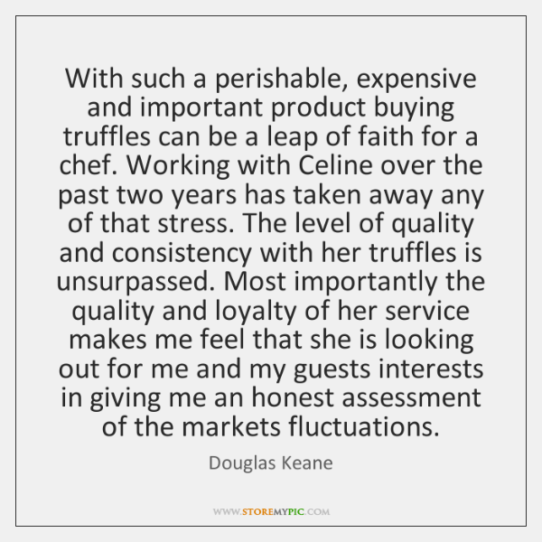 With such a perishable, expensive and important product buying truffles can be ...