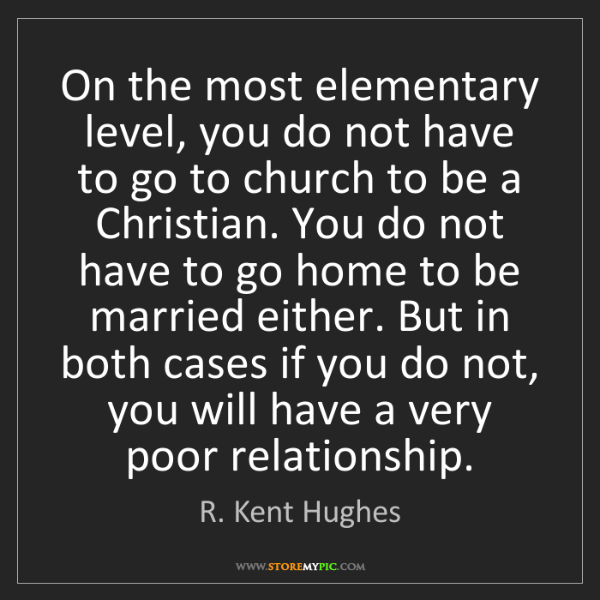 R. Kent Hughes: On the most elementary level, you do not have to go to...