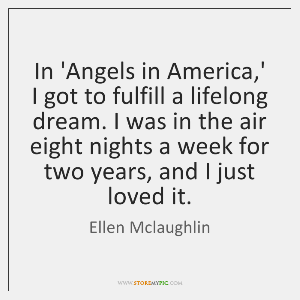 In 'Angels in America,' I got to fulfill a lifelong dream. ...