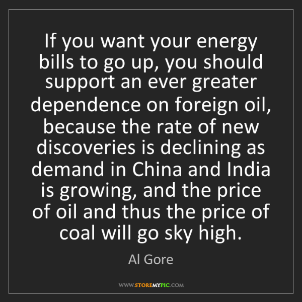 Al Gore: If you want your energy bills to go up, you should support...