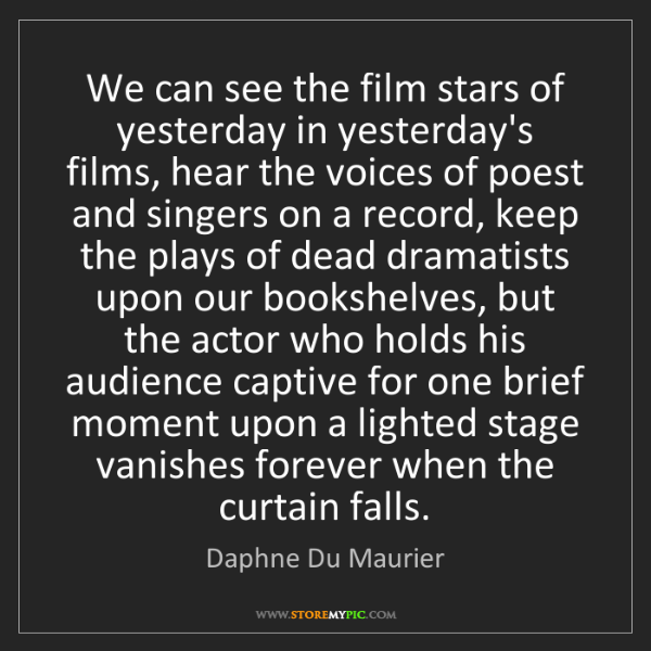 Daphne Du Maurier: We can see the film stars of yesterday in yesterday's...