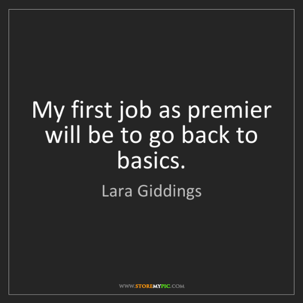 Lara Giddings: My first job as premier will be to go back to basics.