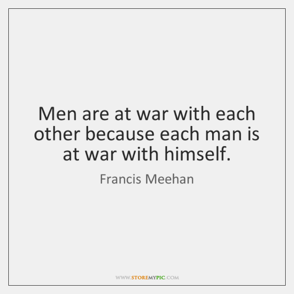 Men are at war with each other because each man is at ...