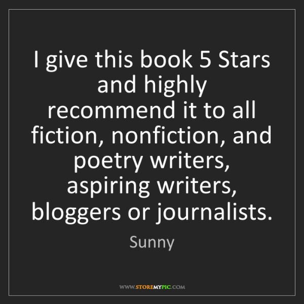 Sunny: I give this book 5 Stars and highly recommend it to all...