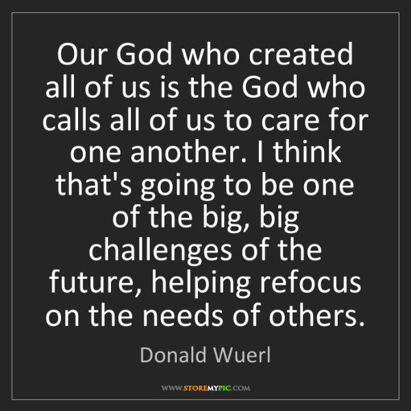 Donald Wuerl: Our God who created all of us is the God who calls all...