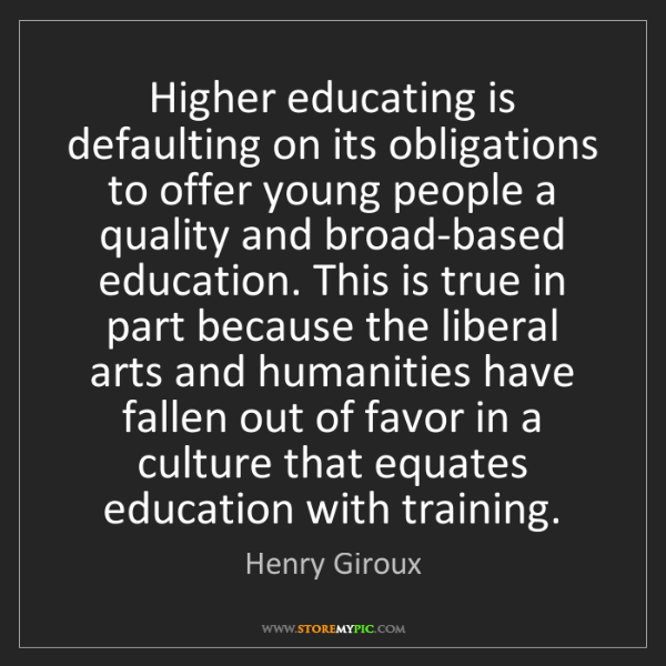 Henry Giroux: Higher educating is defaulting on its obligations to...