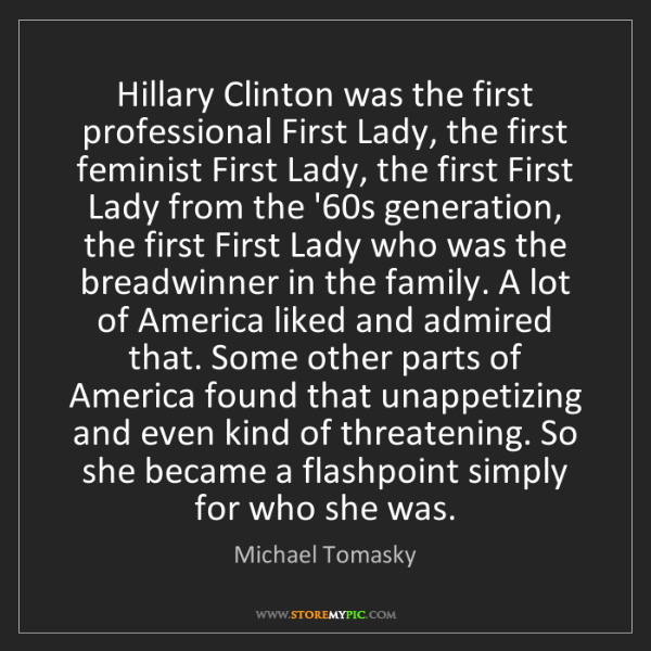 Michael Tomasky: Hillary Clinton was the first professional First Lady,...