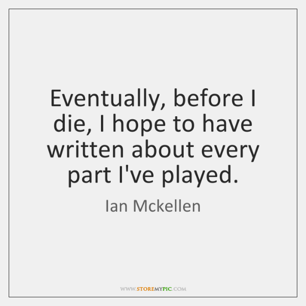 Eventually, before I die, I hope to have written about every part ...