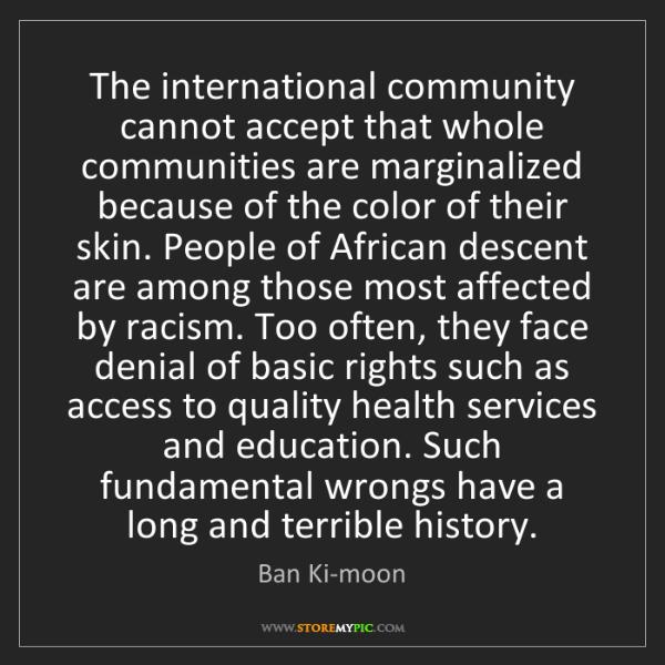 Ban Ki-moon: The international community cannot accept that whole...