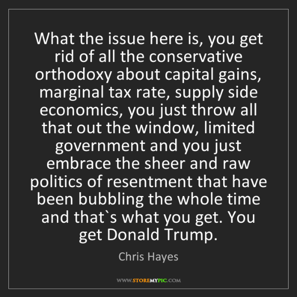 Chris Hayes: What the issue here is, you get rid of all the conservative...