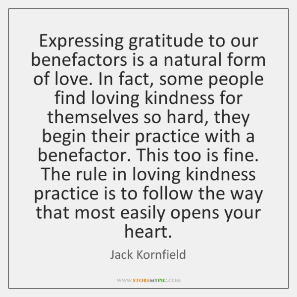 Expressing gratitude to our benefactors is a natural form of love. In ...