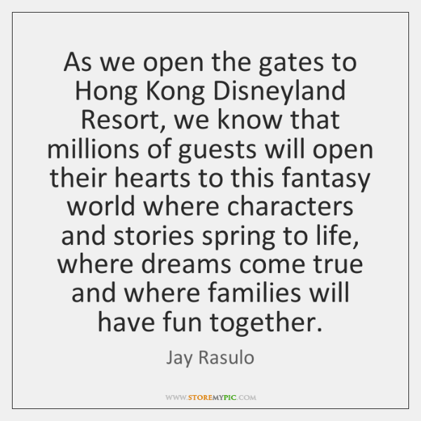 As we open the gates to Hong Kong Disneyland Resort, we know ...