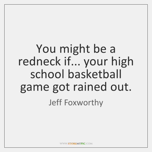 You might be a redneck if... your high school basketball game got ...