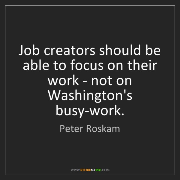 Peter Roskam: Job creators should be able to focus on their work -...