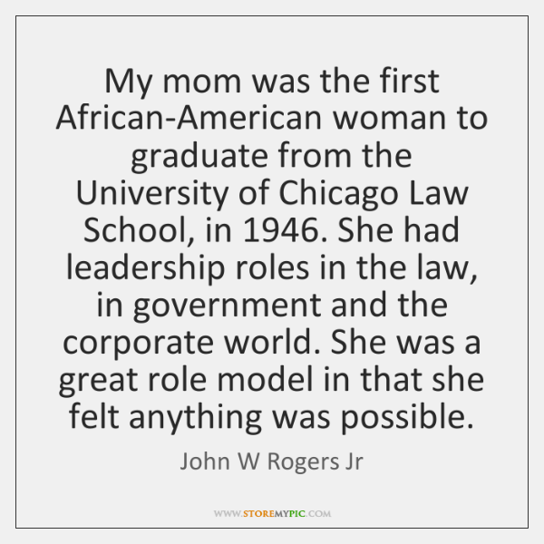 My mom was the first African-American woman to graduate from the University ...