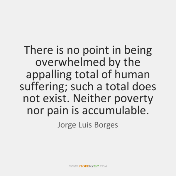 There is no point in being overwhelmed by the appalling total of ...