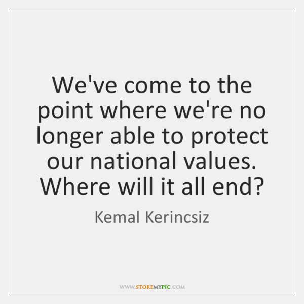 We've come to the point where we're no longer able to protect ...
