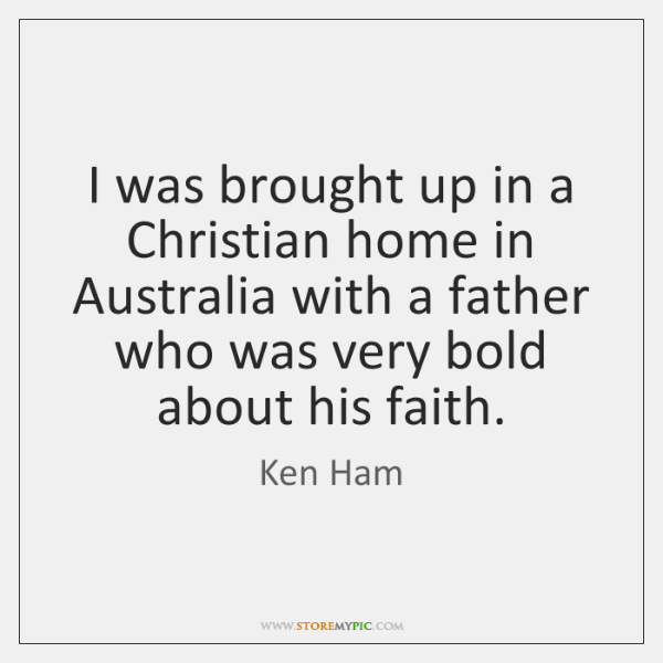 I was brought up in a Christian home in Australia with a ...