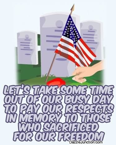 Lets take some time out of our busy day happy memorial day