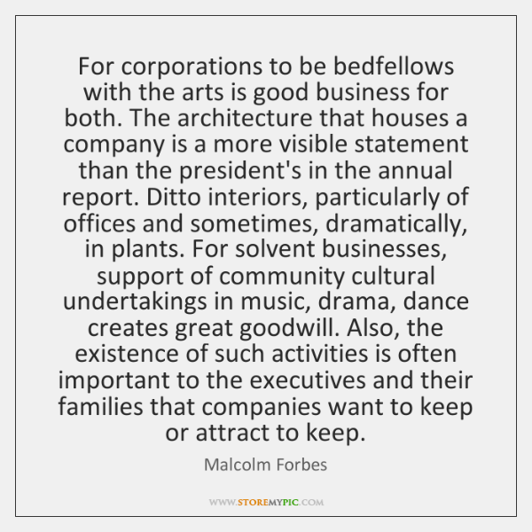 For corporations to be bedfellows with the arts is good business for ...