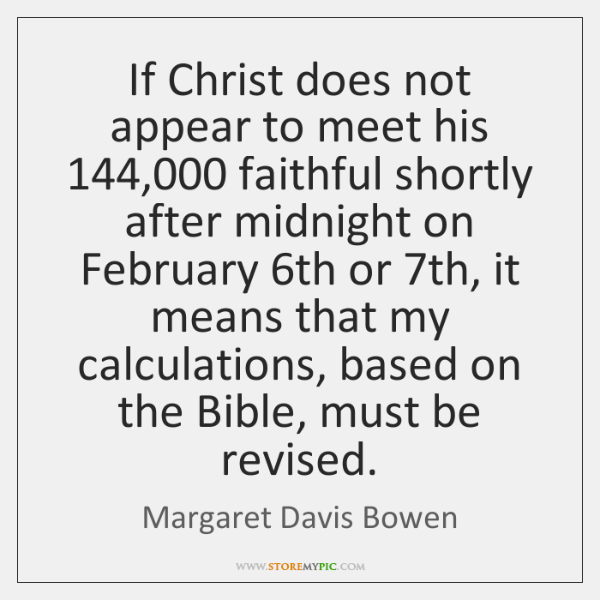 If Christ does not appear to meet his 144,000 faithful shortly after midnight ...