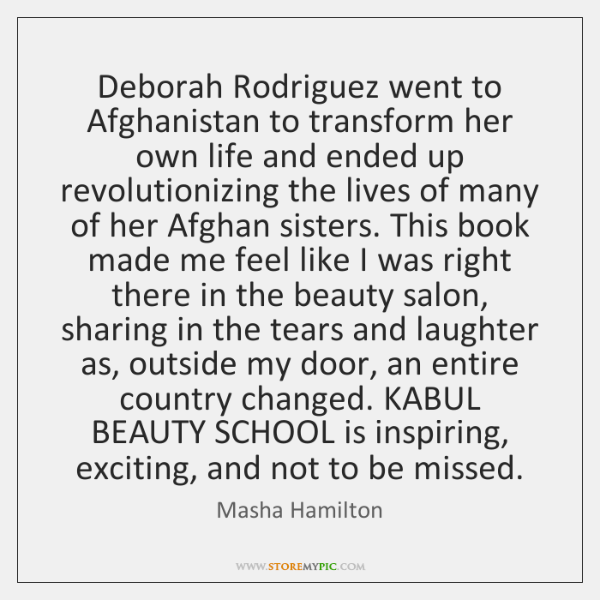 Deborah Rodriguez went to Afghanistan to transform her own life and ended ...